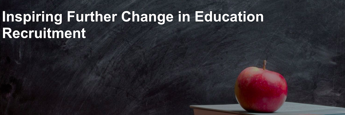 Inspiring Further Change in Education Recruitment – White Paper